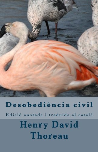 Desobediència civil.: Edició anotada i traduïda al català por Henry David Thoreau