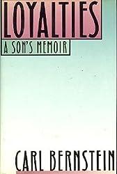 Loyalties: A Son's Memoir by Carl Bernstein (1989-02-03)
