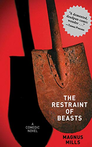 The Restraint of Beasts: A Comedic Novel por Magnus Mills