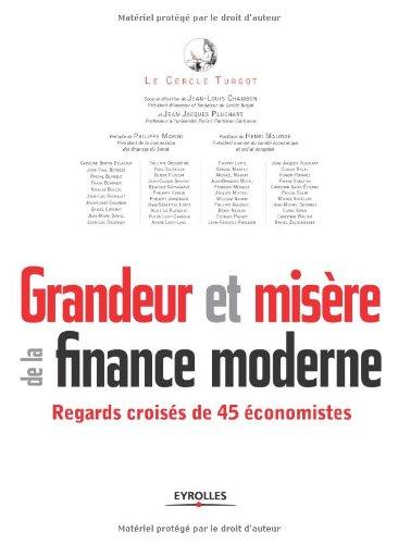 Grandeur et misère de la finance moderne. Regards croisés de 45 économistes. par Collectif