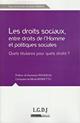 Droits sociaux, entre droits de l'homme et politiques sociales. Quels titulaires pour quels droits ?