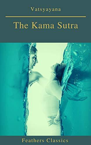Como Descargar Un Libro The Kama Sutra (annotated)(Best Navigation, Active TOC) (Feathers Classics) Archivo PDF