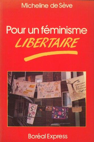 Pour un féminisme libertaire par Micheline de Sève