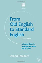 From Old English to Standard English: A Course Book in Language Variations Across Time (Studies in English Language)