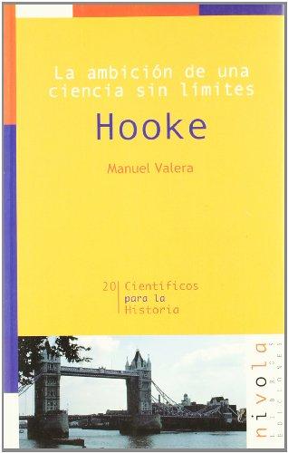 La ambición de una ciencia sin límites : Hooke por Manuel Valera