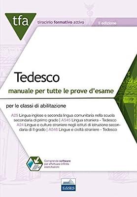 TFA Tedesco. Manuale per tutte le prove d'esame per le classi di abilitazione A25 (ex A545) e A24 (ex A546) online. Con software di simulazione