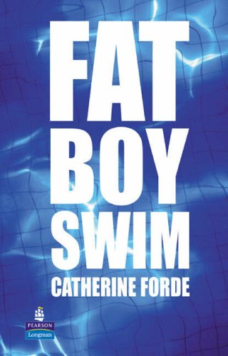 Fat Boy Swim (NEW LONGMAN LITERATURE 11-14)
