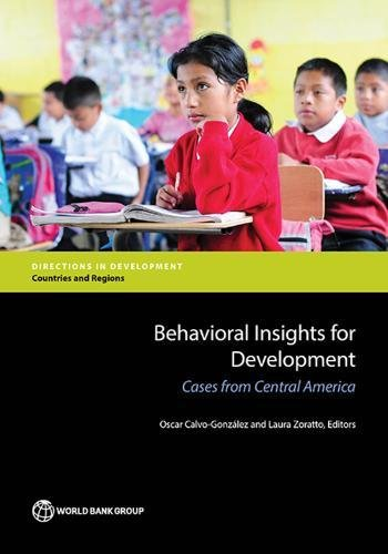 Behavioral Insights for Development: Cases from Central America (Directions in development)