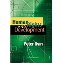 Human Rights and Development by Peter Uvin (2004-05-31)