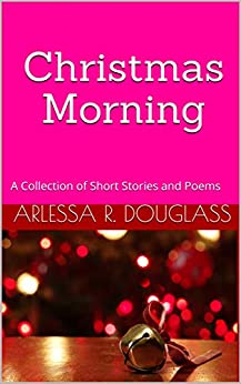 Descargar Libro En Christmas Morning: A Collection of Short Stories and Poems Kindle Puede Leer PDF