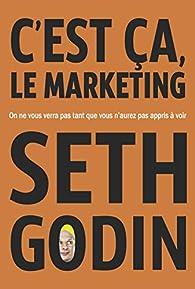C'est ça, le marketing par Seth Godin