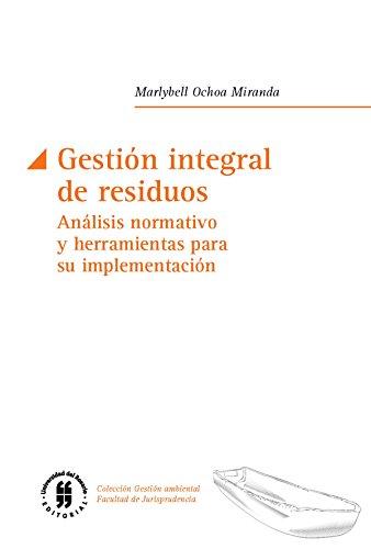 Gestión integral de residuos: Análisis normativo y herramientas para su implementación (Textos de Jurisprudencia nº 1)