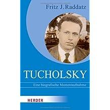 Kurt Tucholsky: Eine biografische Momentaufnahme (HERDER spektrum)