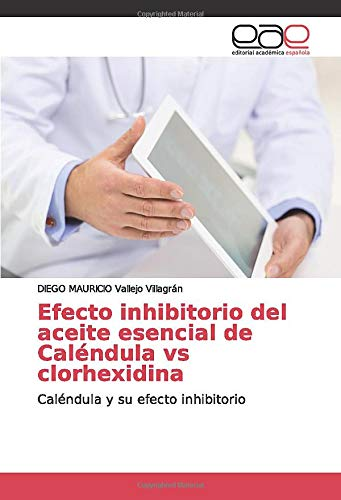 Efecto inhibitorio del aceite esencial de Caléndula vs clorhexidina: Caléndula y su efecto inhibitorio