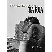 Para uma Teoria Geral da Rua (Portuguese Edition)