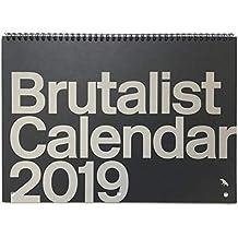 Brutalist Calendar 2019: Limited Edition Monthly Calendar Celebrating Brutalist Architecture