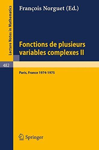 Fonctions de Plusieurs Variables Complexes II: Seminaire Francois Norguet, Janvier 1974 - Juin 1975