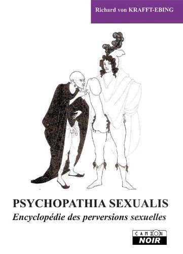 PSYCHOPATHIA SEXUALIS Encyclopédie des perversions sexuelles