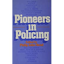 Pioneers in Policing (Patterson Smith Series in Criminology, Law Enforcement & Social Problems ; Publication No. 213)