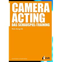 Camera Acting. Das Schauspiel-Training (Praxis Film)