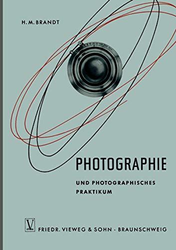 Photographie und Photographisches Praktikum (Die neue Fachbuchreihe für drogistische Ausbildung (6), Band 6)
