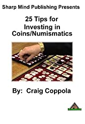 25 Tips for Investing in Coins/Numismatics (English Edition)