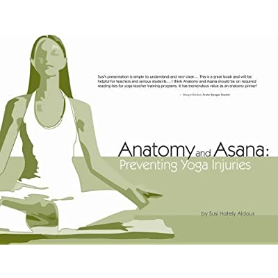 Napier Dyson: Anatomy And Asana: Preventing Yoga Injuries By Susi ...
