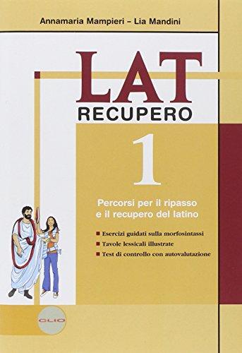 Lat. Laboratorio di latino. Recupero-Soluzioni. Per le Scuole superiori: 1