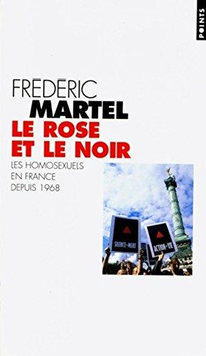 Le rose et le noir. : Les homosexuels en France depuis 1968