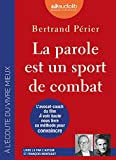 La parole est un sport de combat - Livre audio 1CD MP3 - Audiolib - 16/08/2018