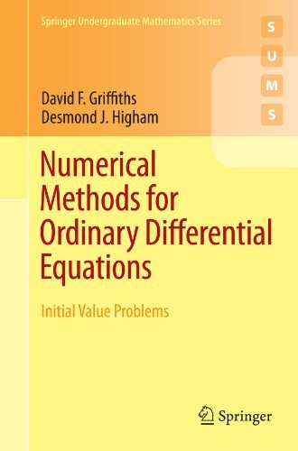 Numerical Methods for Ordinary Differential Equations: Initial Value Problems (Springer Undergraduate Mathematics Series) by David Griffiths (2010-12-03)