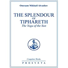 The Splendour of Tiphareth: The Yoga of the Sun (Complete Works Book 10) (English Edition)
