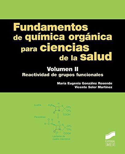 Fundamentos de química orgánica para ciencias de la salud. Volumen 2 (Ciencias Químicas)