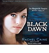[( Black Dawn (Library Edition) )] [by: Rachel Caine] [May-2012]