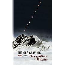 Das größere Wunder: Roman