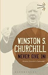 [Never Give in!: Winston Churchill's Speeches] (By: Sir Winston S. Churchill) [published: December, 2013]