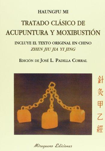 Tratado Clasico De Acupuntura Y Moxibustion. Zhen Jiu Jia Yi Jing (Medicinas Blandas) por Haungfu Mi