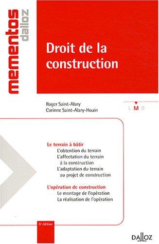 Droit de la construction par  Roger Saint-Alary, Corinne Saint-Alary Houin