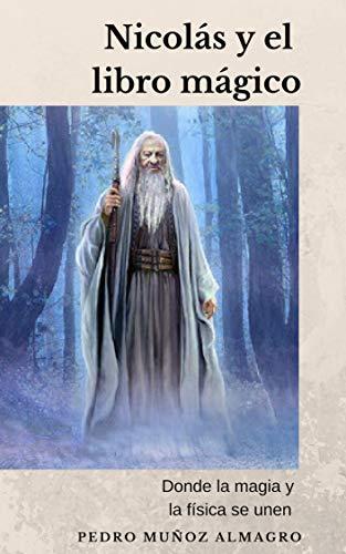 Nicolás y el libro mágico: Donde la magia y la física se unen de [