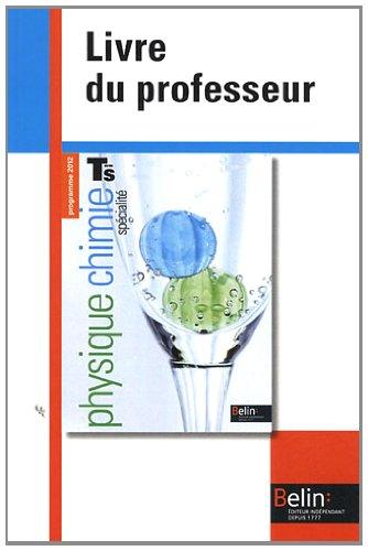 Physique, chimie, Term S spcialit - Livre du professeur : Programme 2012