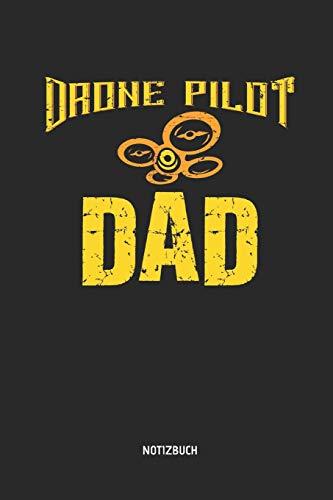 Drone Pilot Dad Notizbuch: Liniertes Dronen Notizbuch & Schreibheft. Tolle Geschenk Idee für Quadcopter und Dronen Piloten in Beruf und Hobby.