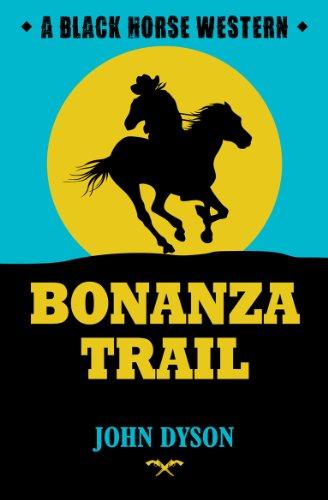 Bonanza Trail (The Black Horse Westerns)