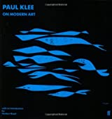 Paul Klee on Modern Art: Introduction by Herbert Read (Faber Paper Covered Editions)