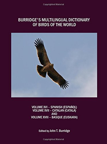 Burridge's Multilingual Dictionary of Birds of the World: Spanish (Espanol) Volume 16