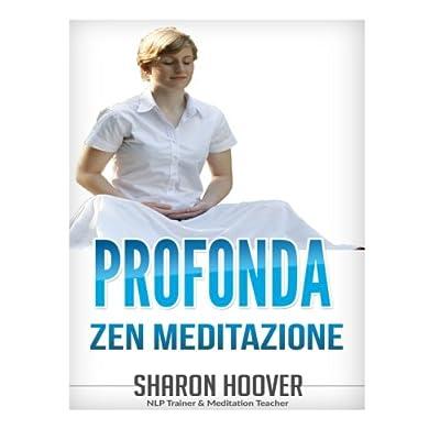 Profonda Zen Meditazione: Immediato Profonda Meditazione, La Riduzione Dello Stress E Di Auto-Guarigione. Più Profondo Stato Di Meditazione In Pochi Minuti
