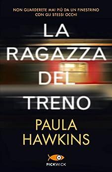 La ragazza del treno di [Hawkins, Paula]
