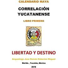 """Calendario Maya, """"Correlación Yucatanense·"""": Libro Primero, ..."""