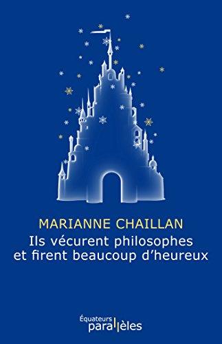 Ils vécurent philosophes et firent beaucoup d'heureux (Parallèles) (French Edition)