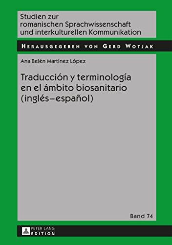 Traducción y terminología en el ámbito biosanitario (inglés  español) (Studien zur romanischen Sprachwissenschaft und interkulturellen Kommunikation nº 74) (Spanish Edition)