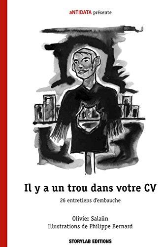 Il y a un trou dans votre CV: 26 entretiens d'embauche par Olivier Salaün